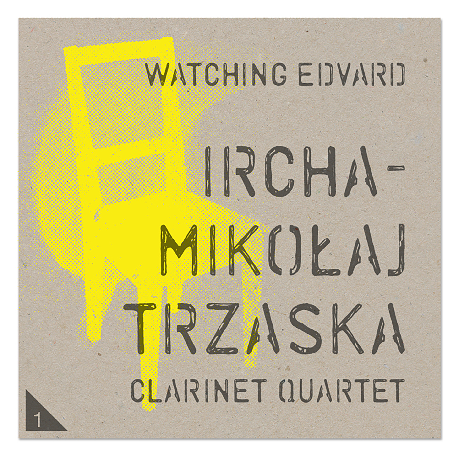 IRCHA – MIKOŁAJ TRZASKA CLARINET QUARTET – WATCHING EDVARD