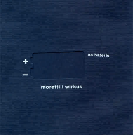 MORETTI / WIRKUS – NA BATERIE