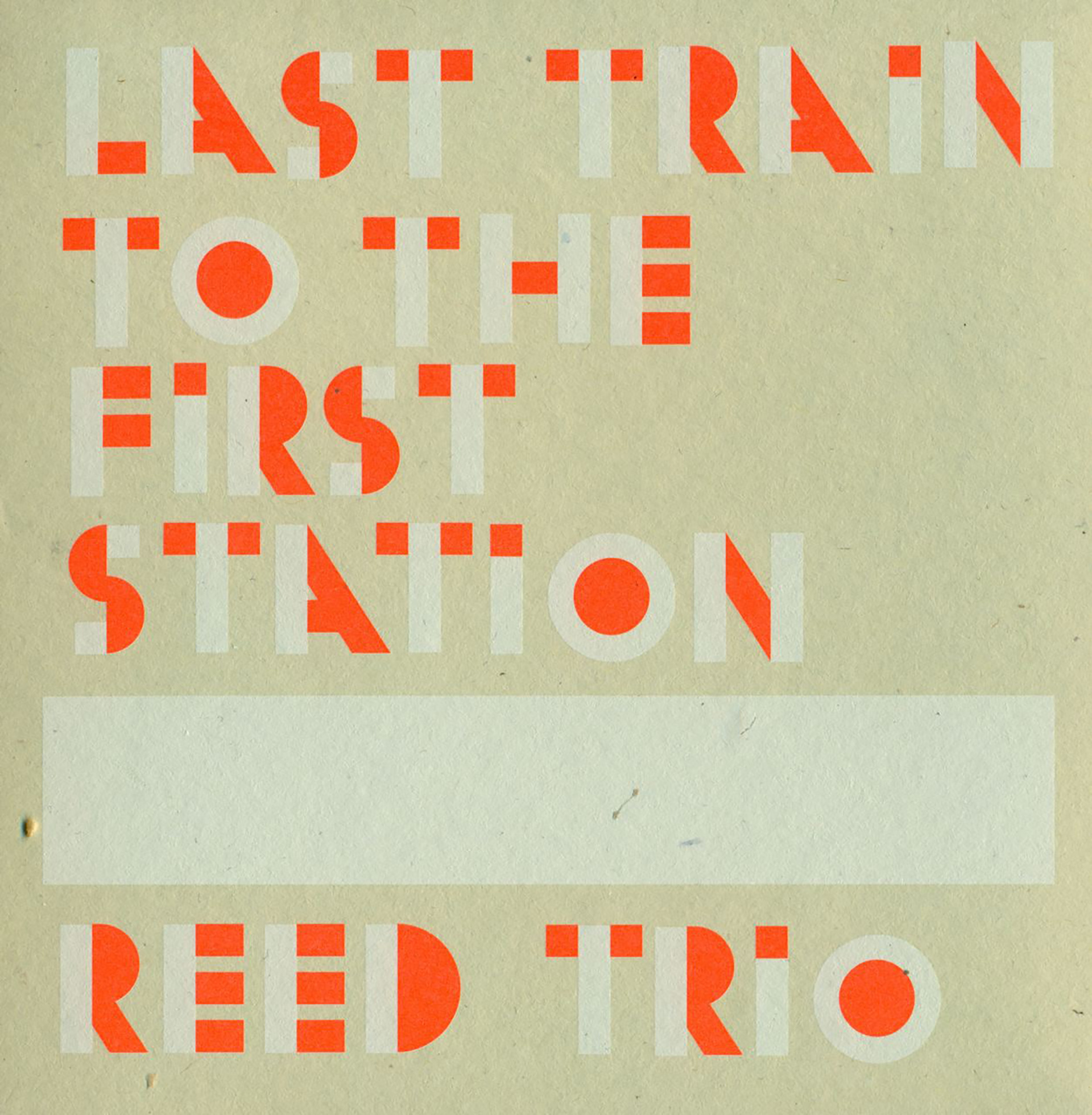 REED TRIO – LAST TRAIN TO THE FIRST STATION