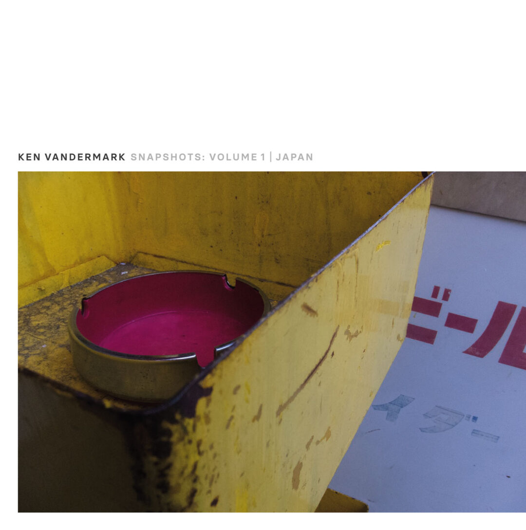 KEN VANDERMARK SNAPSHOTS: VOLUME 1/JAPAN